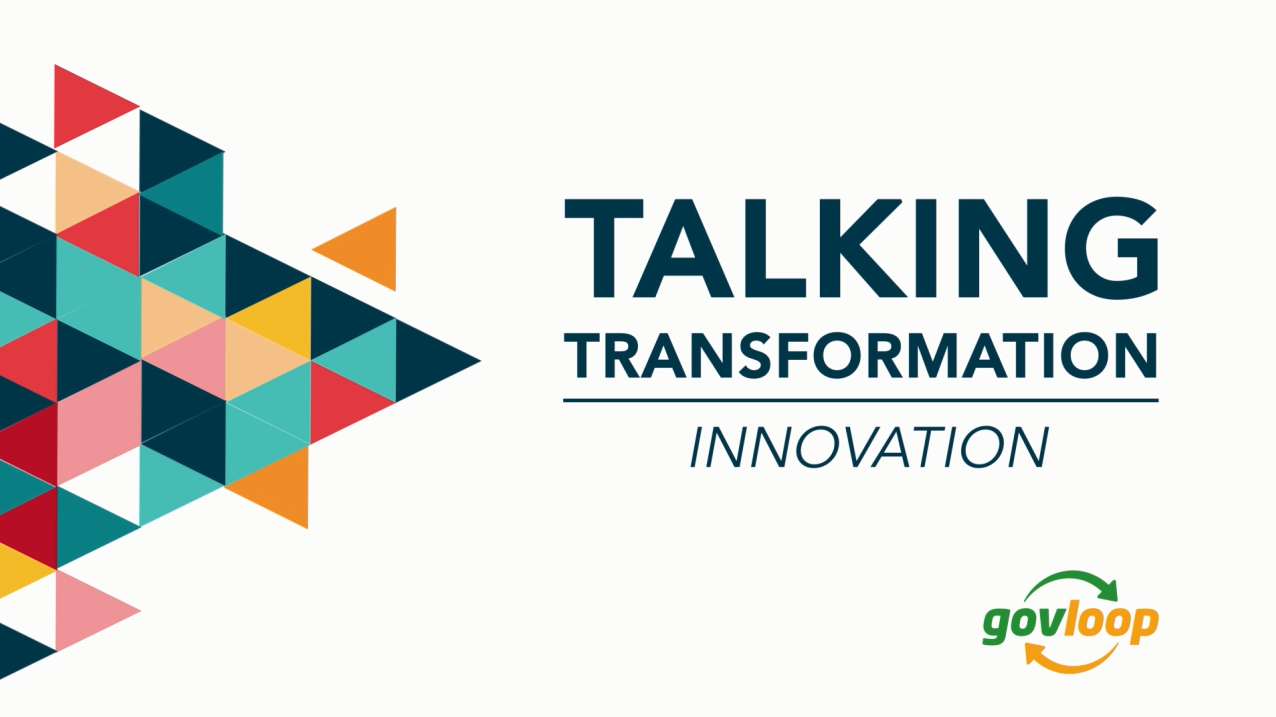 GovLoop's Talking Transformation: Innovation