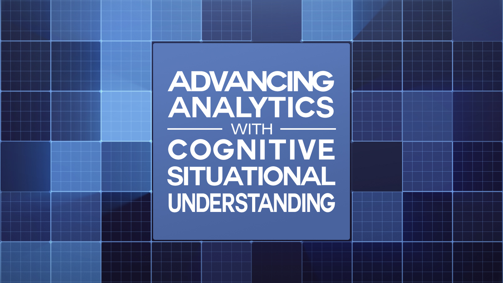 Advancing Analytics with Cognitive Situational Understanding