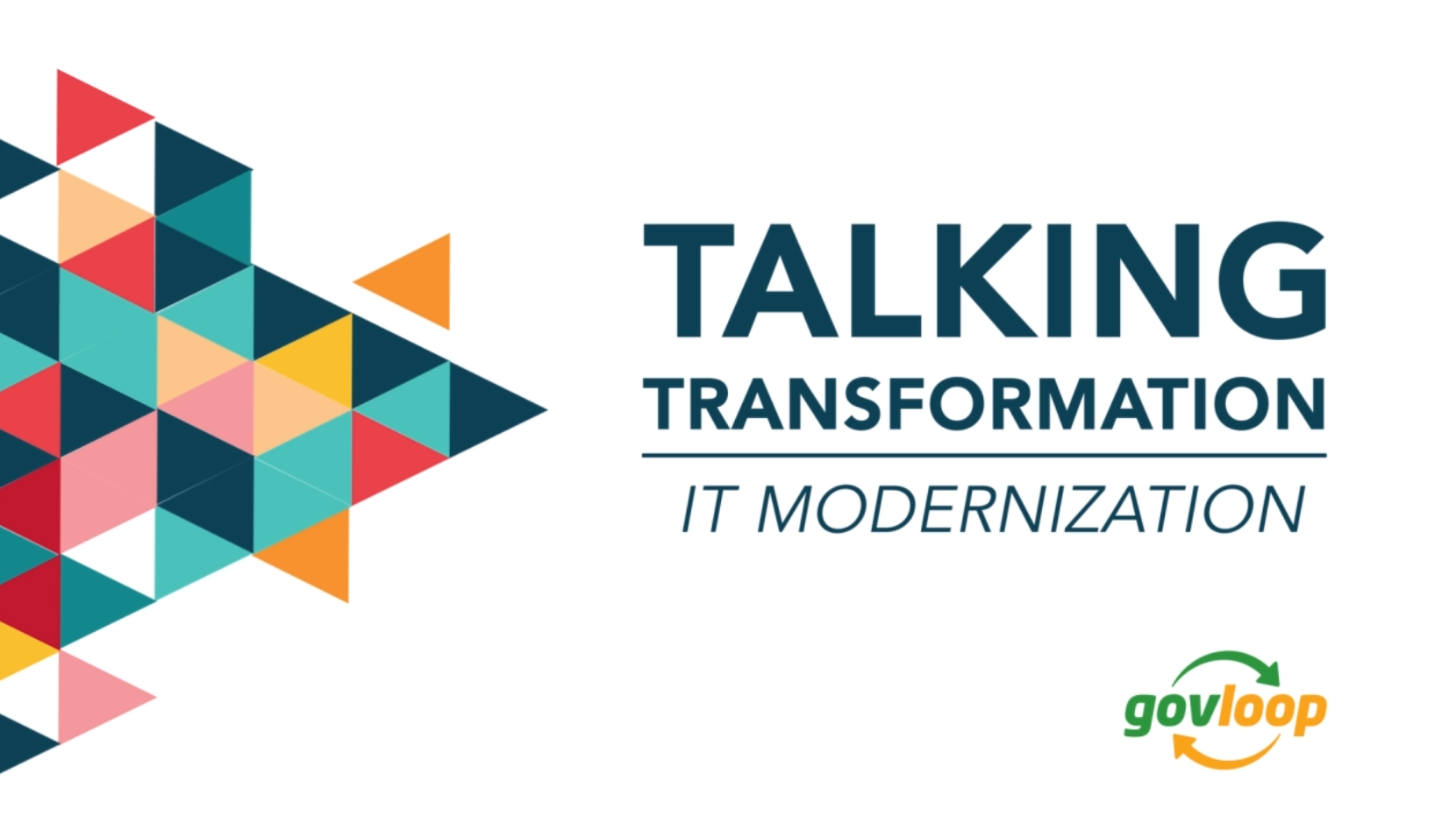 GovLoop's Talking Transformation: IT Modernization