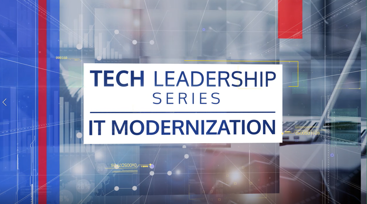 2019 Tech Leadership Series – I.T. Modernization